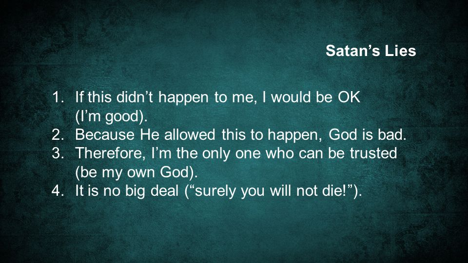 Satan's Lies 1. If this didn't happen to me, I would be OK (I'm good).