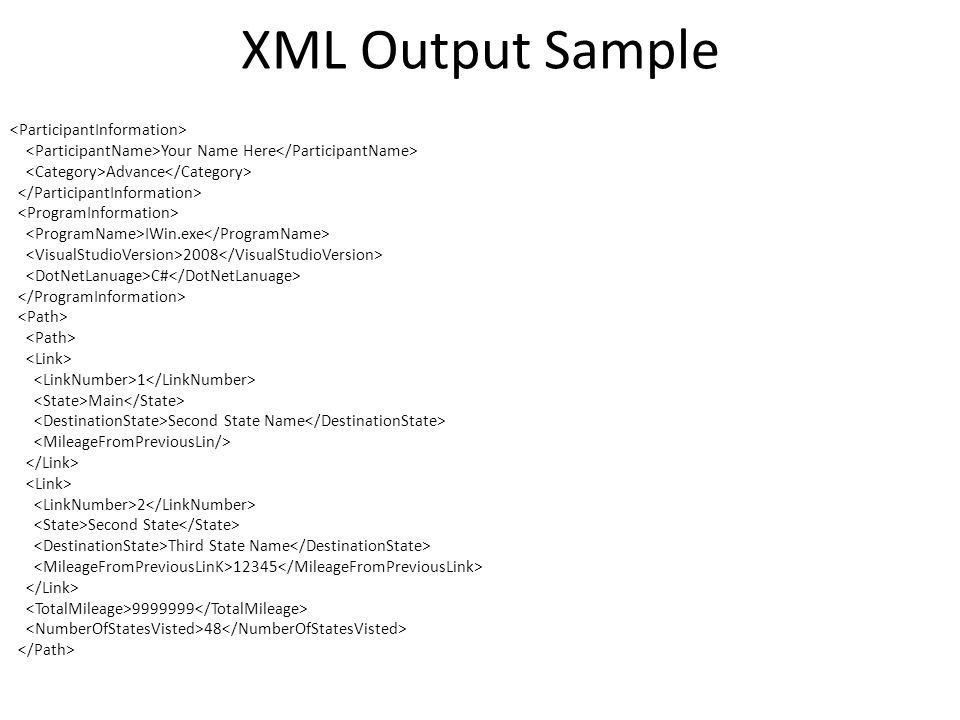 XML Output Sample Your Name Here Advance IWin.exe 2008 C# 1 Main Second State Name 2 Second State Third State Name 12345 9999999 48