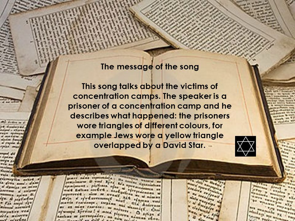The message of the song This song talks about the victims of concentration camps.