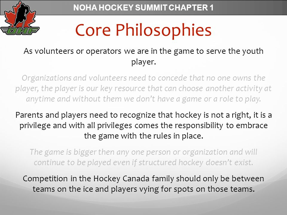 NOHA HOCKEY SUMMIT CHAPTER 1 Core Philosophies As volunteers or operators we are in the game to serve the youth player.