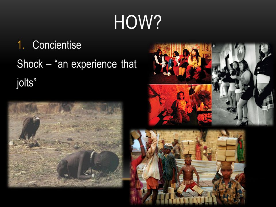 HOW 1.Concientise Shock – an experience that jolts