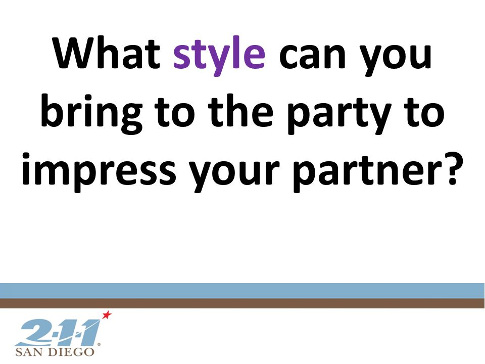 What style can you bring to the party to impress your partner?