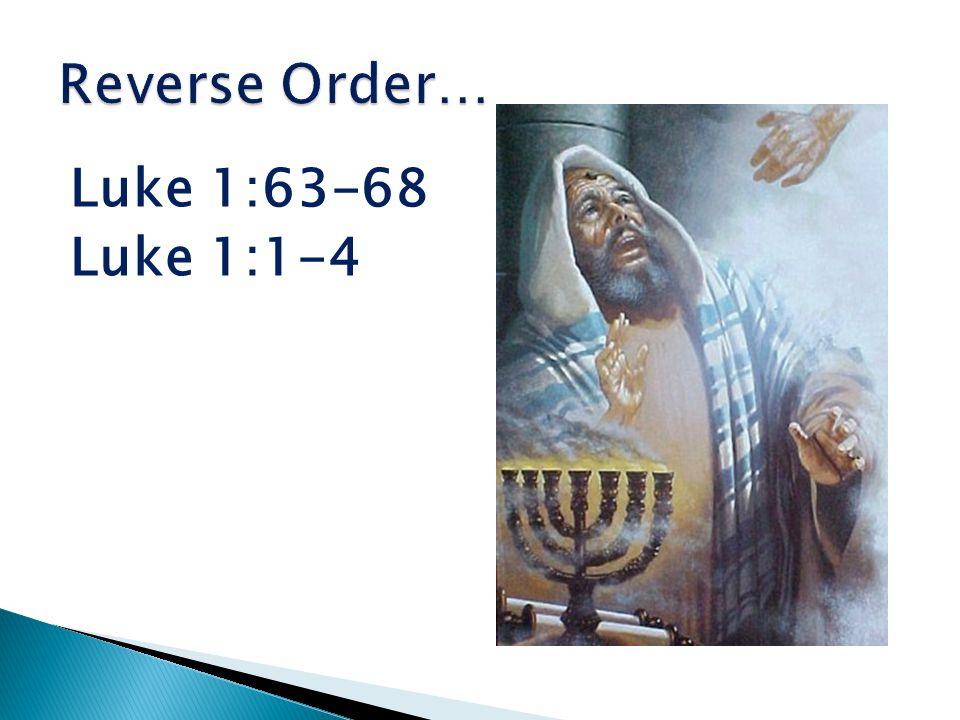 Luke 1:63-68 Luke 1:1-4