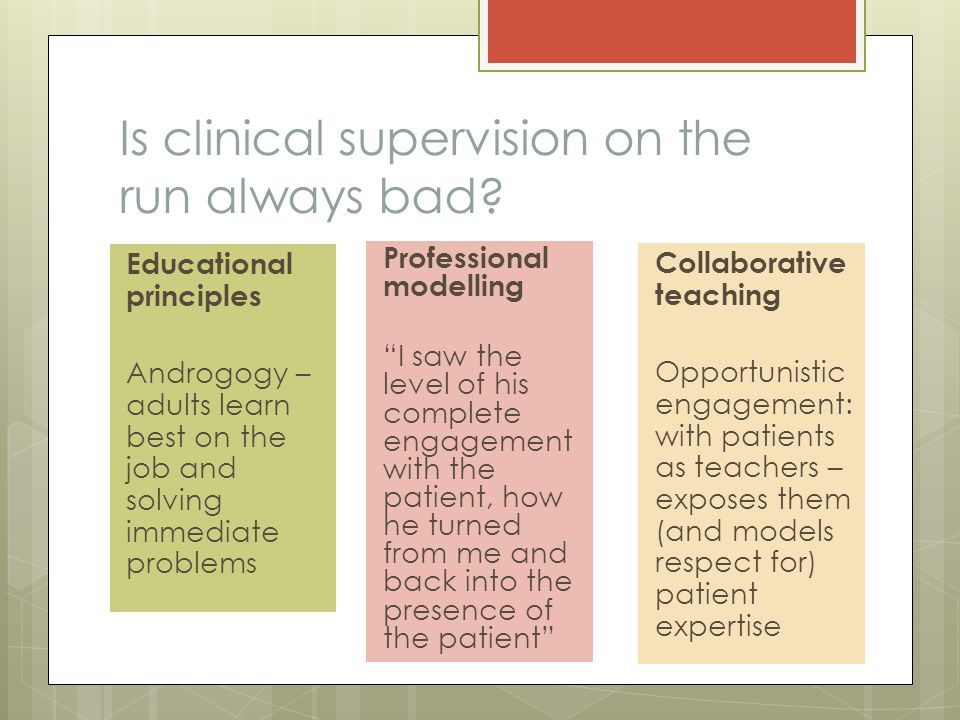 Is clinical supervision on the run always bad.
