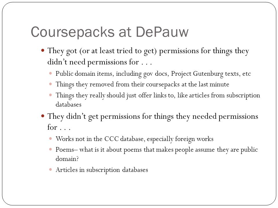 Coursepacks at DePauw They got (or at least tried to get) permissions for things they didn't need permissions for...