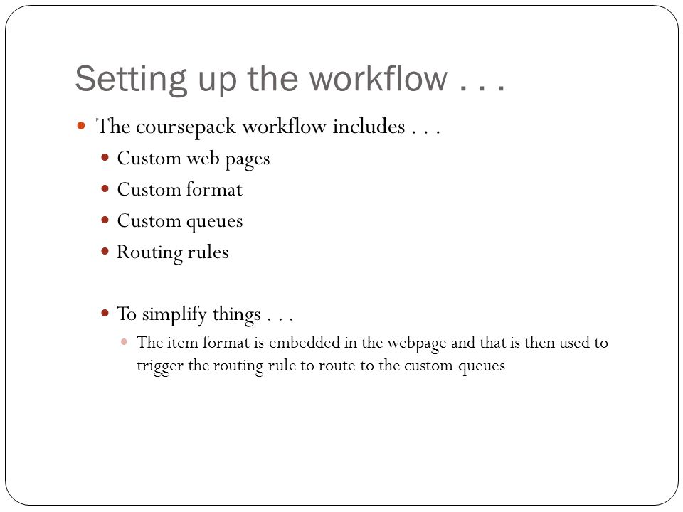 Setting up the workflow... The coursepack workflow includes...