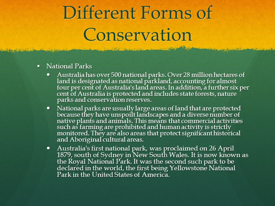 Different Forms of Conservation National ParksNational Parks Australia has over 500 national parks.