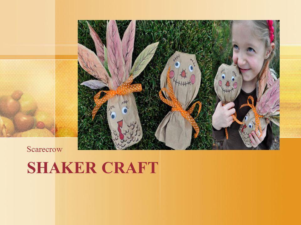 Scarecrow SHAKER CRAFT
