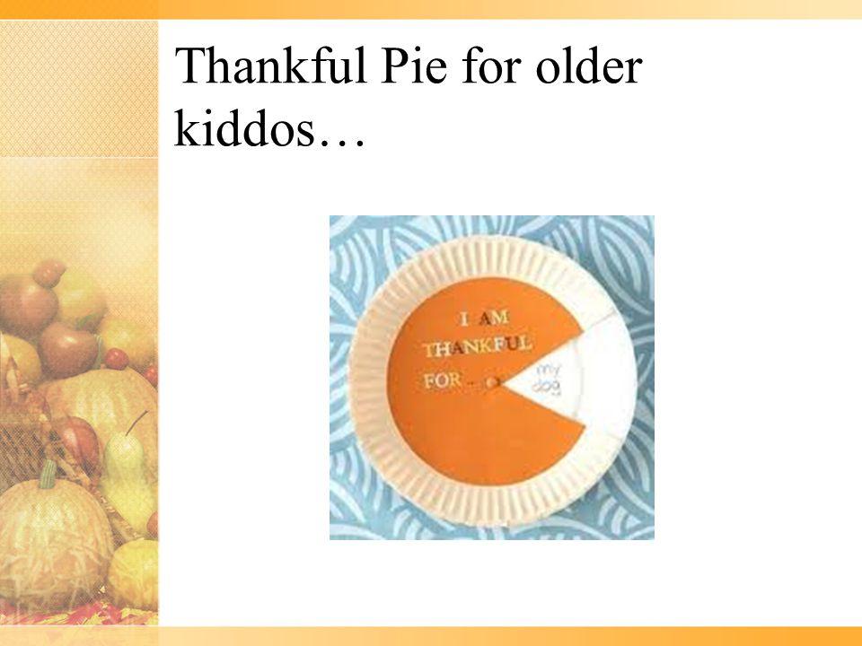 Thankful Pie for older kiddos…