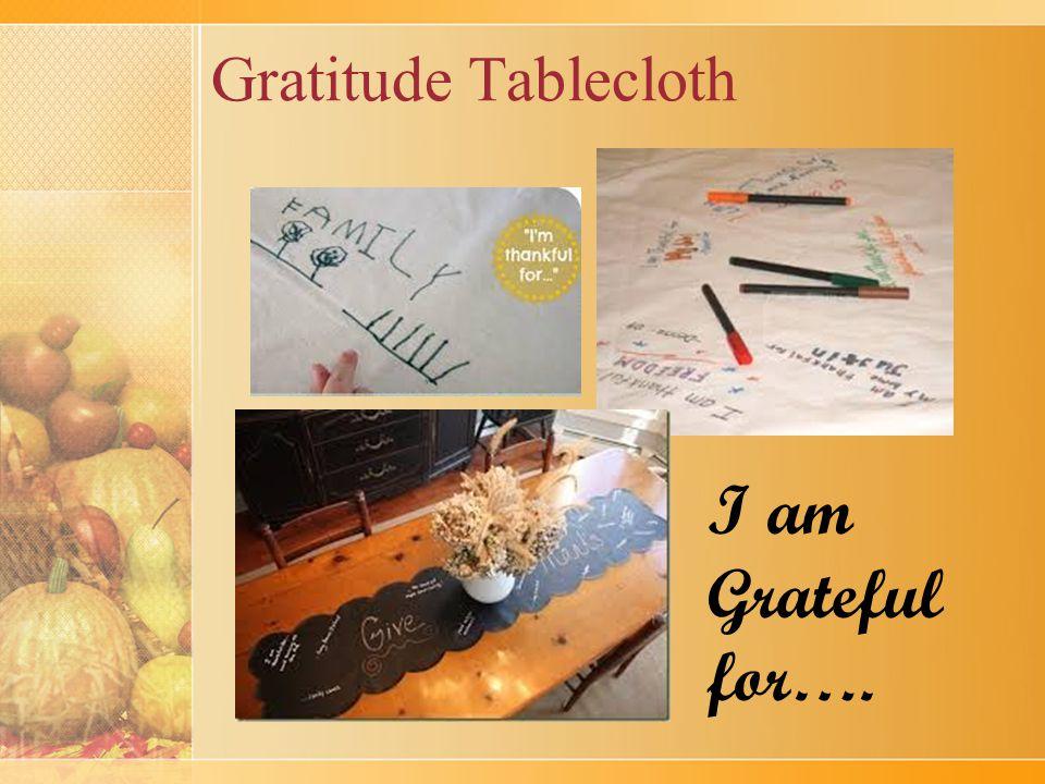 Gratitude Tablecloth I am Grateful for….