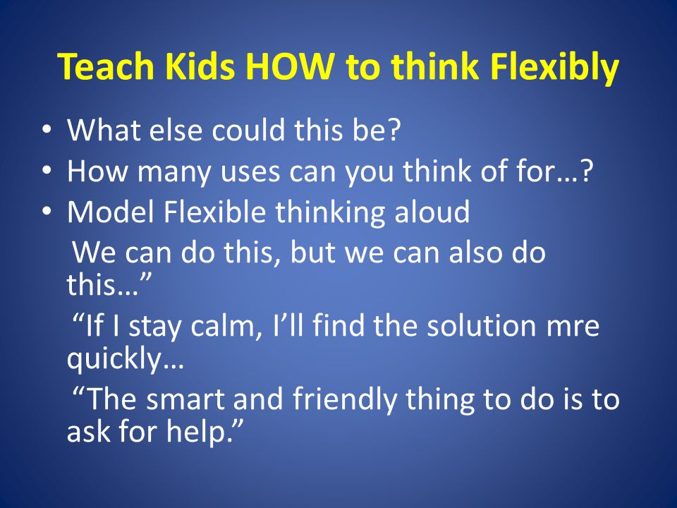 Teach Kids HOW to think Flexibly What else could this be.
