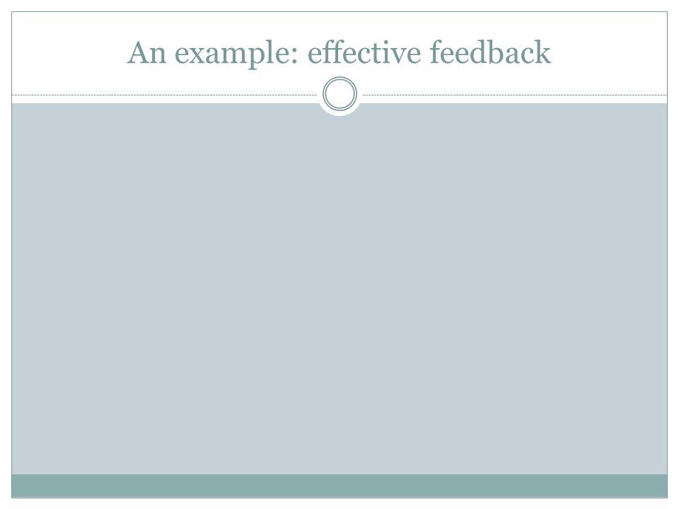 An example: effective feedback