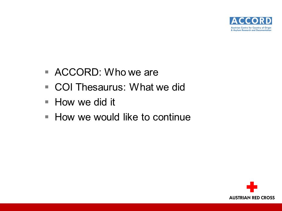  ACCORD: Who we are  COI Thesaurus: What we did  How we did it  How we would like to continue