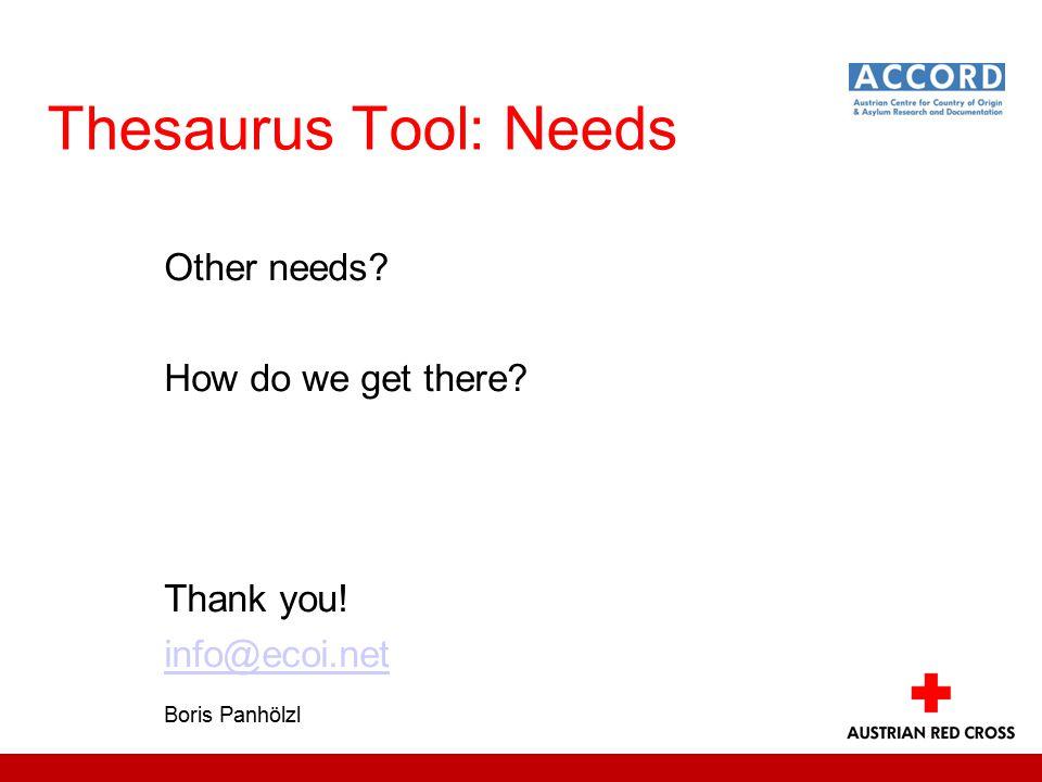 Thesaurus Tool: Needs Other needs How do we get there Thank you! info@ecoi.net Boris Panhölzl