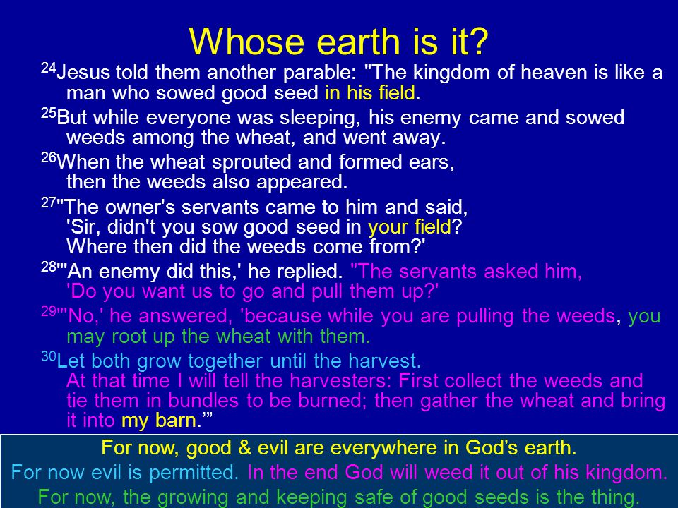 Whose earth is it? 24 Jesus told them another parable: