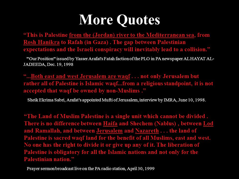 The PLO Method - The Big Lie It is an illustration of a propaganda method practiced repeatedly by Arafat - the bigger the lie and the more often it is repeated, the more people will be misled.
