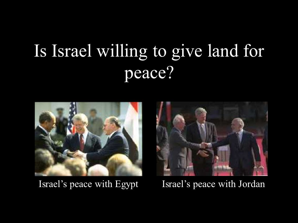 True or False Israel will not end the occupation and give up land for peace. 2