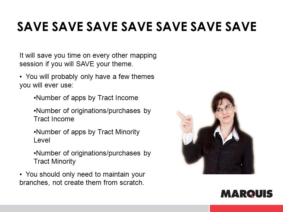 SAVE SAVE SAVE SAVE SAVE SAVE SAVE It will save you time on every other mapping session if you will SAVE your theme. You will probably only have a few