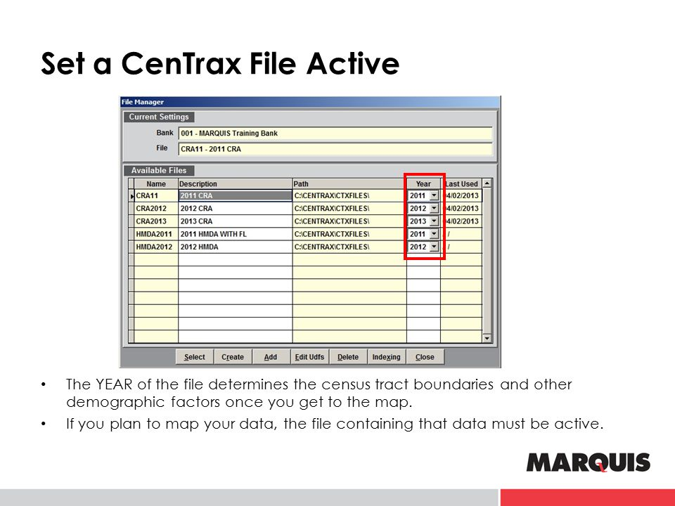 Set a CenTrax File Active The YEAR of the file determines the census tract boundaries and other demographic factors once you get to the map. If you pl