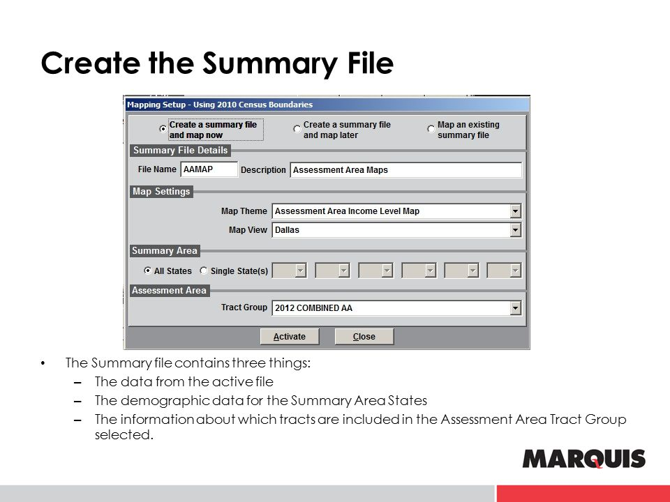 Create the Summary File The Summary file contains three things: – The data from the active file – The demographic data for the Summary Area States – T