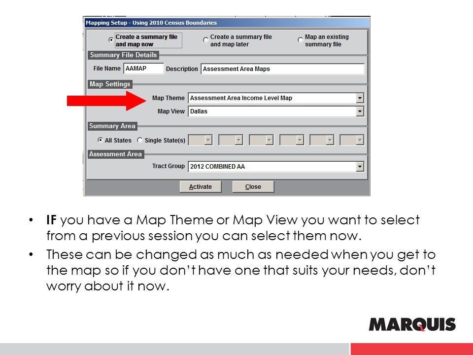 IF you have a Map Theme or Map View you want to select from a previous session you can select them now. These can be changed as much as needed when yo