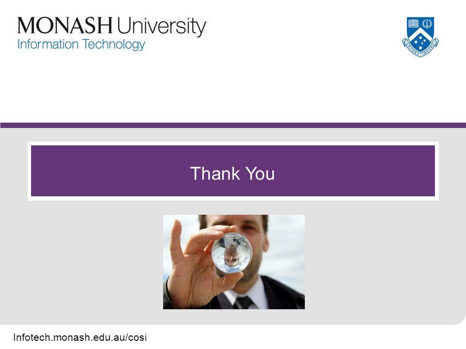 Infotech.monash.edu.au/cosi Thank You