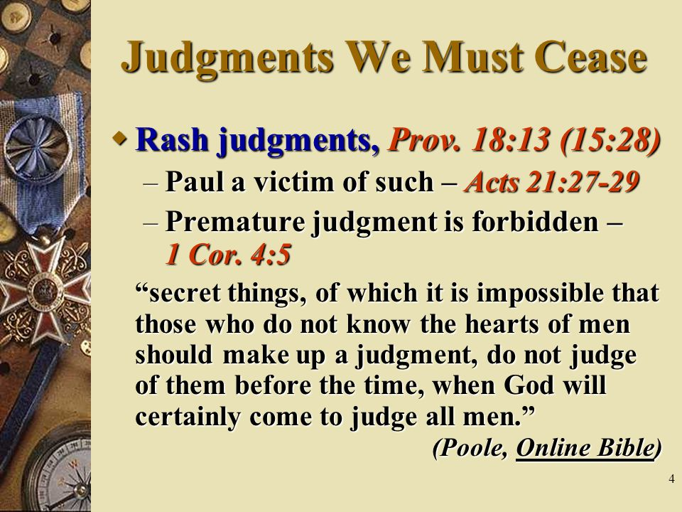 4 Judgments We Must Cease  Rash judgments, Prov.