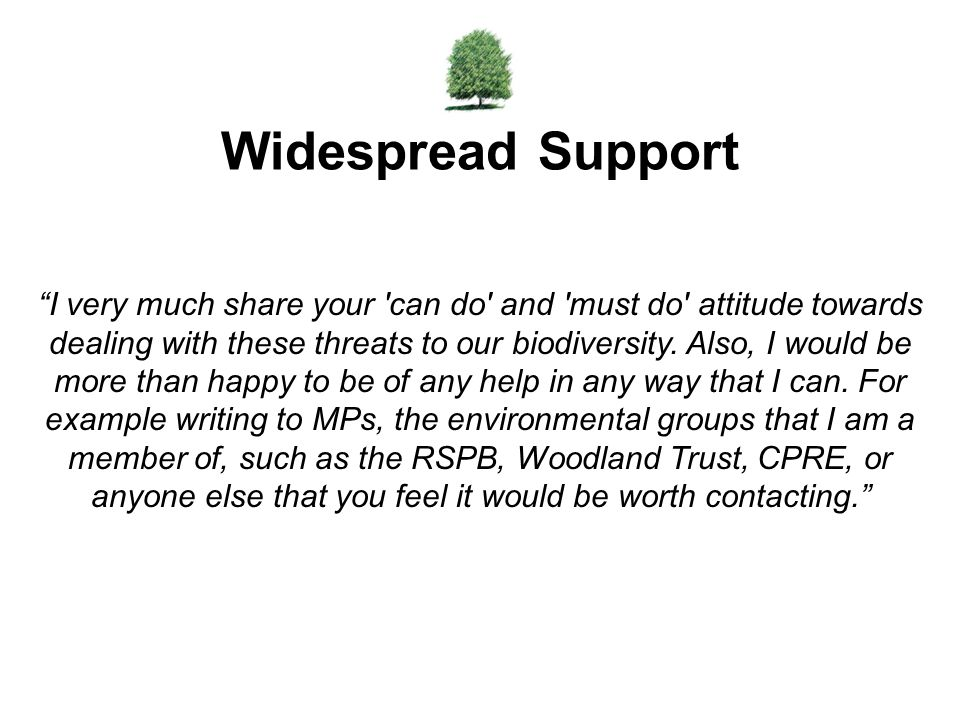 """""""I very much share your 'can do' and 'must do' attitude towards dealing with these threats to our biodiversity. Also, I would be more than happy to be"""