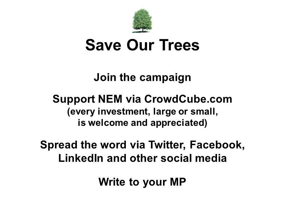 Join the campaign Support NEM via CrowdCube.com (every investment, large or small, is welcome and appreciated) Spread the word via Twitter, Facebook,