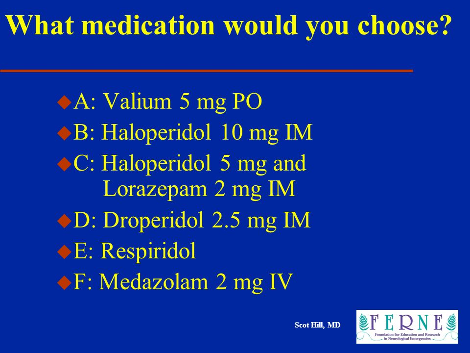 Scot Hill, MD What medication would you choose.