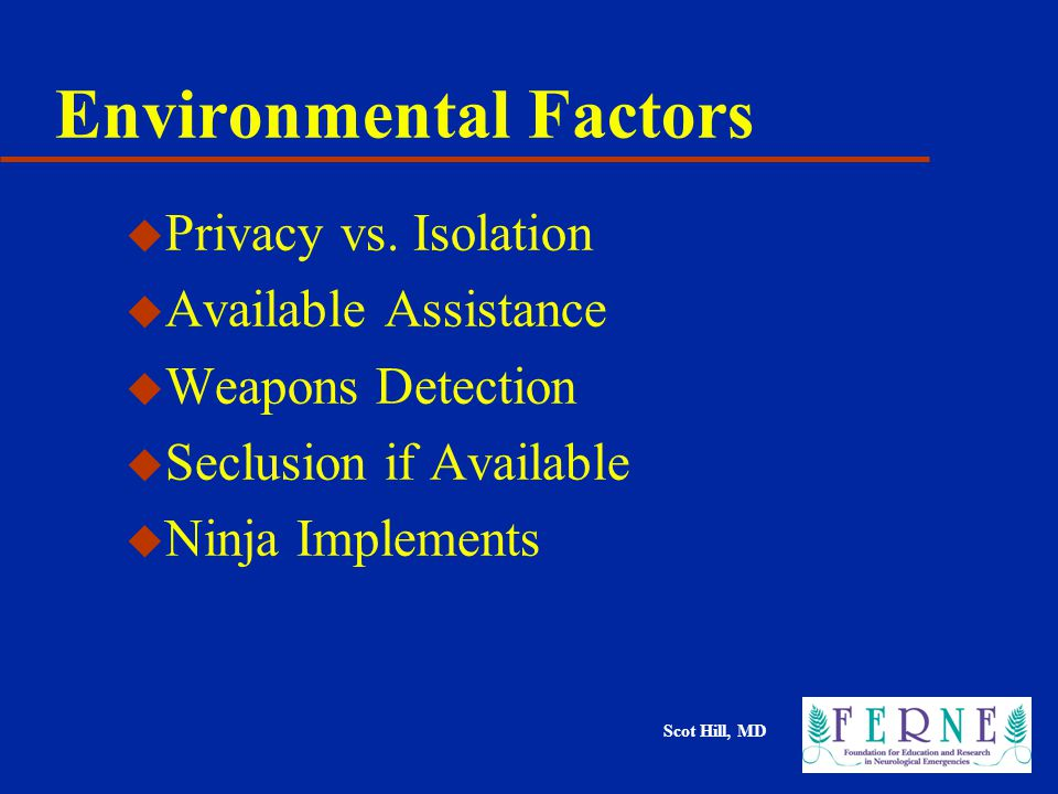 Scot Hill, MD Environmental Factors u Privacy vs.
