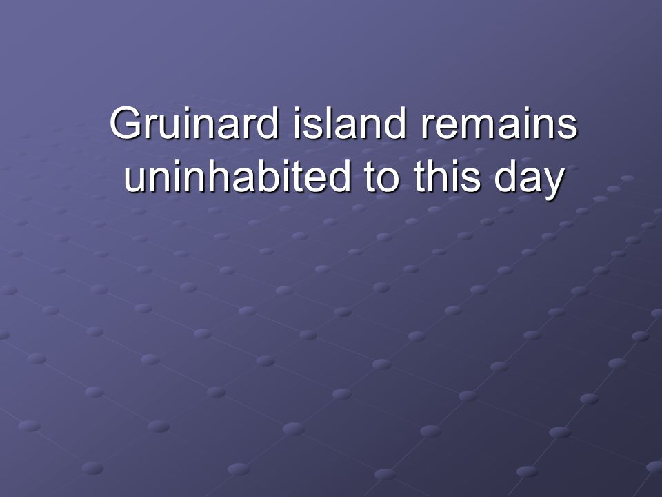 Gruinard island remains uninhabited to this day