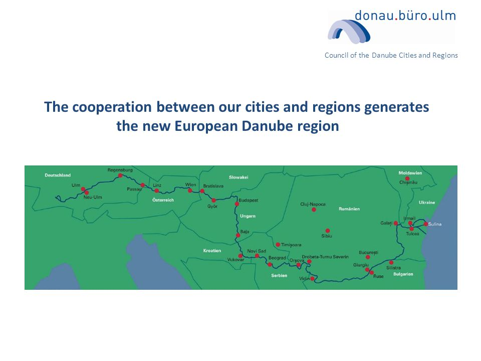 The cooperation between our cities and regions generates the new European Danube region Council of the Danube Cities and Regions
