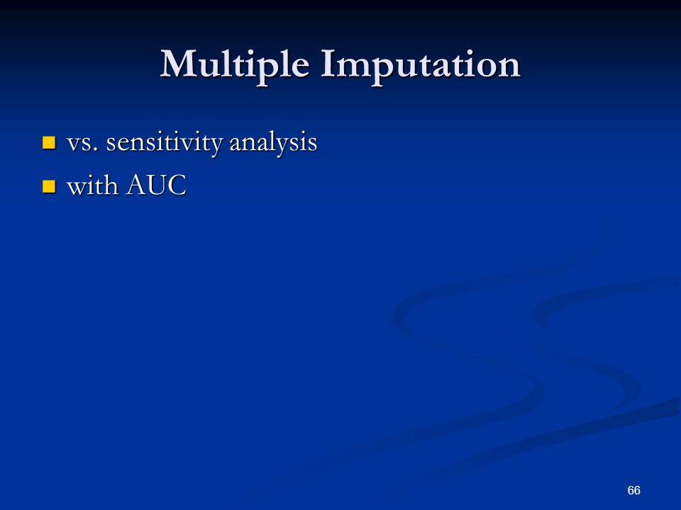 66 Multiple Imputation vs. sensitivity analysis vs. sensitivity analysis with AUC with AUC