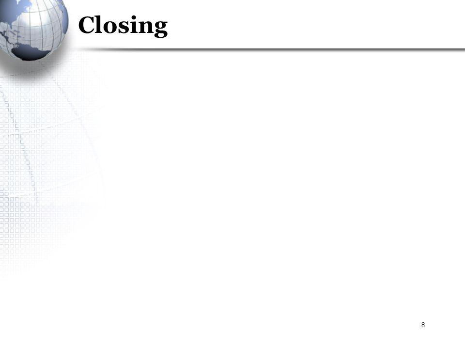 8 Closing