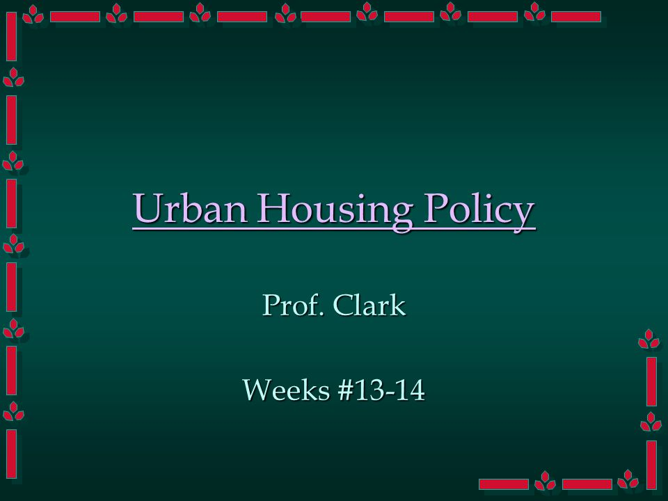 Housing Policy Again, we just scratch the surface here.Again, we just scratch the surface here.