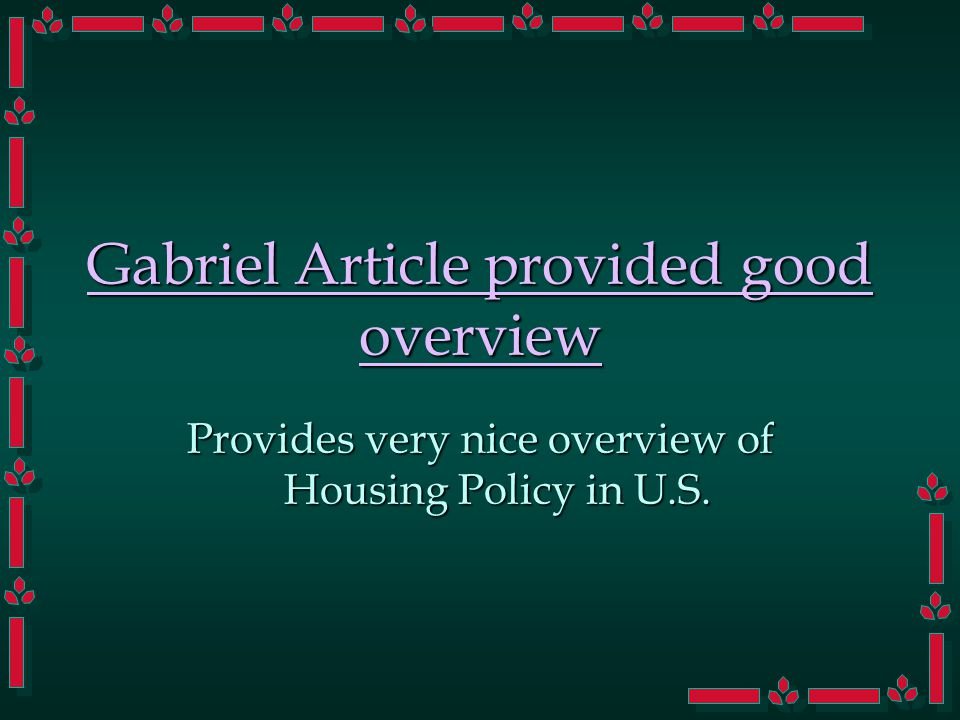 Gabriel's points Overview of condition of housing over timeOverview of condition of housing over time –Consistent improvement –Overcrowding increased slightly for some (cultural explanation) –Quality has improved Removal of deficientRemoval of deficient Addition of higher qualityAddition of higher quality –Reduction in Supply of low-quality rental units has generated shortage