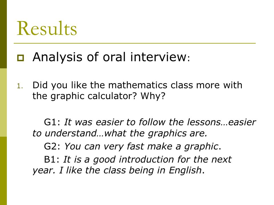 Results  Analysis of oral interview : 1.