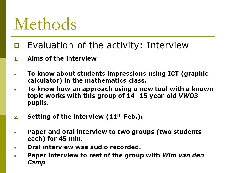 Methods  Evaluation of the activity: Interview 1.