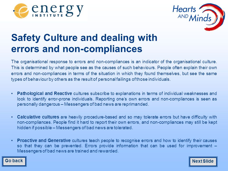 Safety Culture and dealing with errors and non-compliances The organisational response to errors and non-compliances is an indicator of the organisational culture.