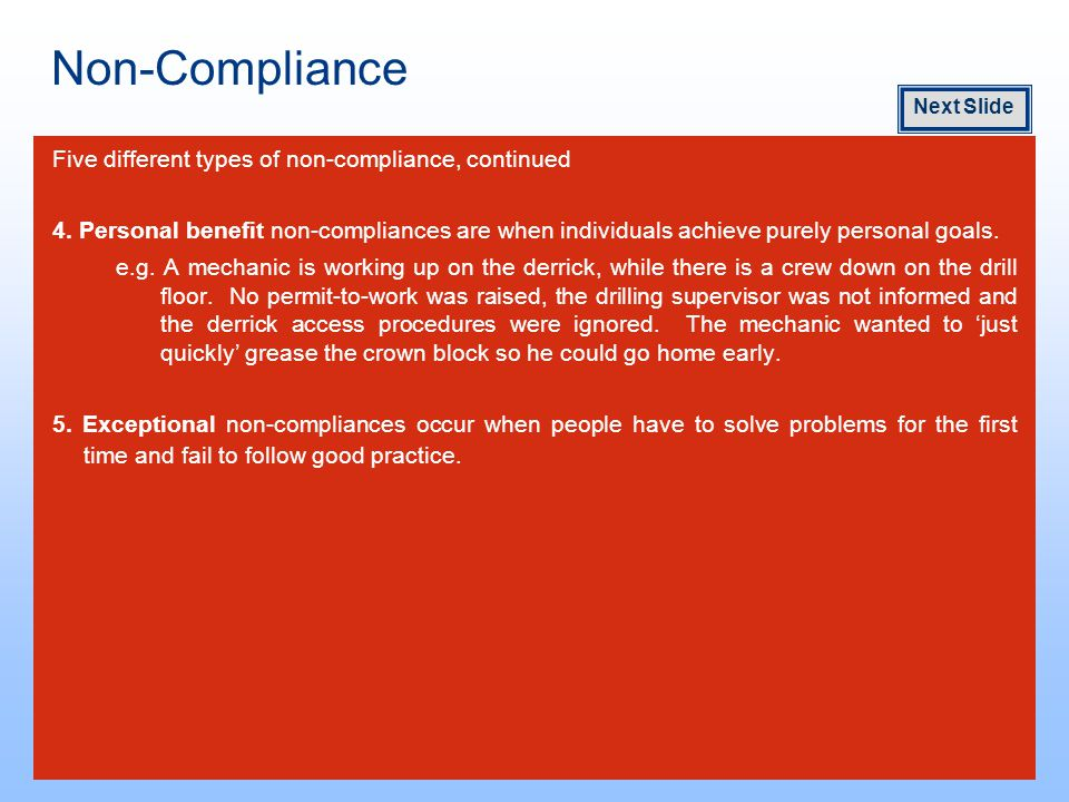 Non-Compliance Five different types of non-compliance, continued 4.