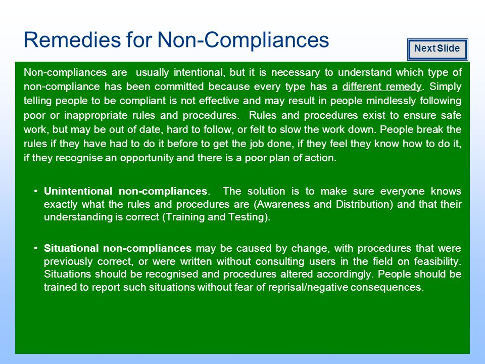 Remedies for Non-Compliances Non-compliances are usually intentional, but it is necessary to understand which type of non-compliance has been committed because every type has a different remedy.