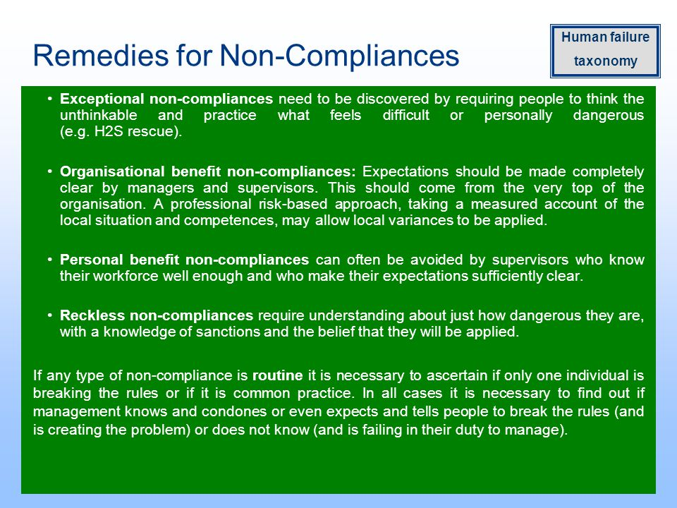 Remedies for Non-Compliances Exceptional non-compliances need to be discovered by requiring people to think the unthinkable and practice what feels difficult or personally dangerous (e.g.