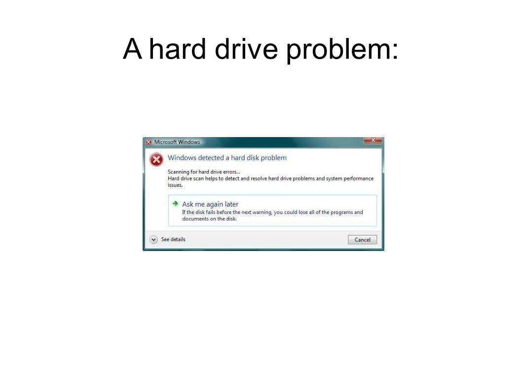 A hard drive problem: