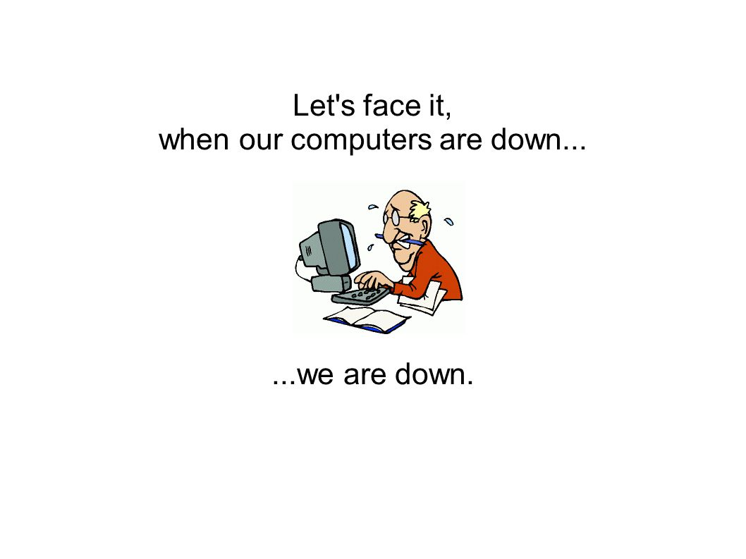 ...and when we are down, …productivity is down.