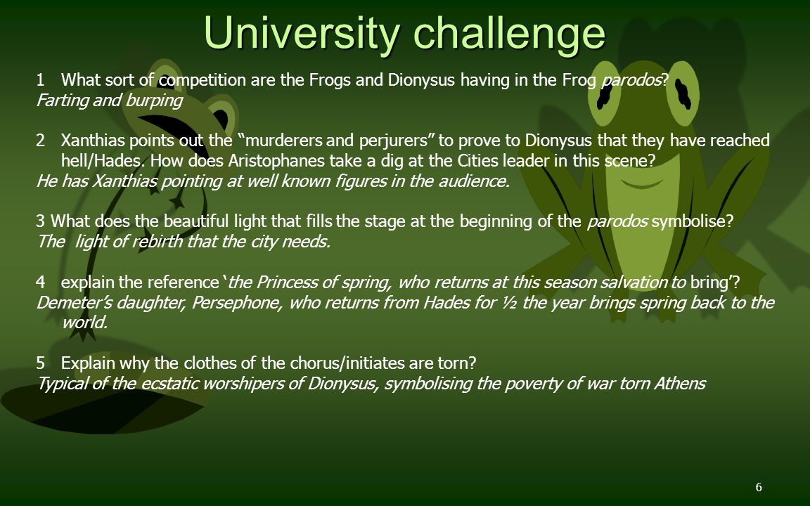 7 University challenge In the episodes after the parodos what does Dionysus do repeatedly.