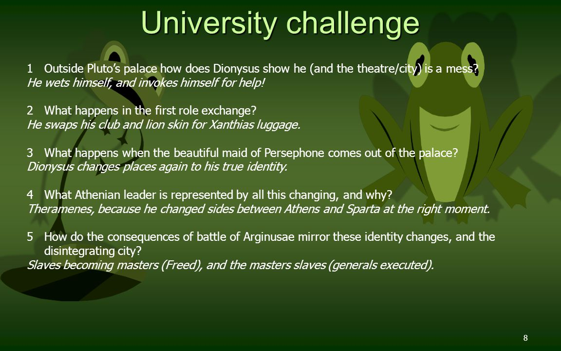 8 University challenge 1 Outside Pluto's palace how does Dionysus show he (and the theatre/city) is a mess.