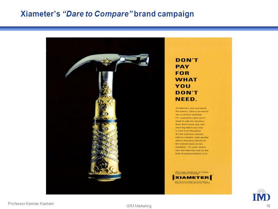 Professor Kamran Kashani GfM Marketing 18 Xiameter's Dare to Compare brand campaign