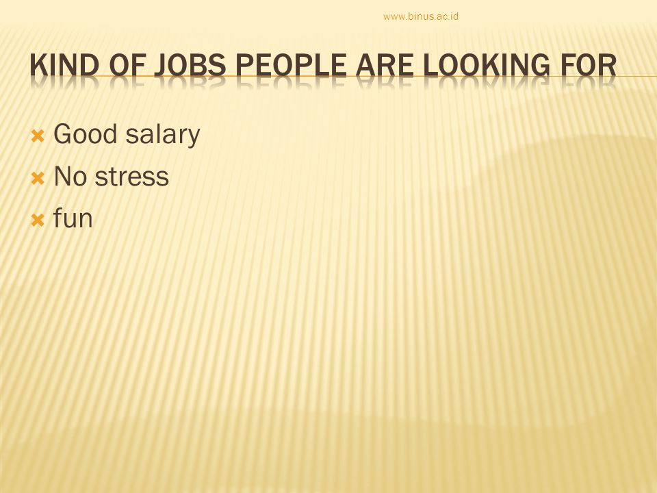  Good salary  No stress  fun