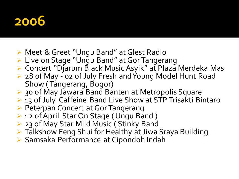 """ Meet & Greet """"Ungu Band"""" at Glest Radio  Live on Stage """"Ungu Band"""" at Gor Tangerang  Concert """"Djarum Black Music Asyik"""" at Plaza Merdeka Mas  28"""